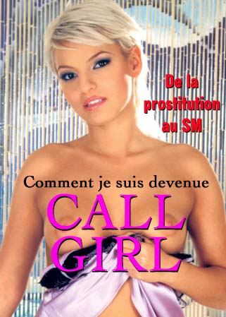 Comment je suis devenue call-girl - Escort girl sadomaso