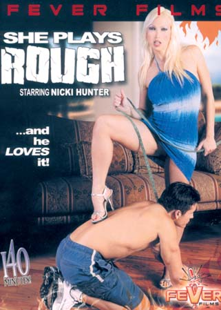 She plays rough - Amants et maris domin�s par 5 jeunes femmes